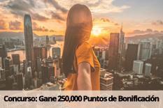 Concurso: Gane 250,000 Puntos de Bonificación