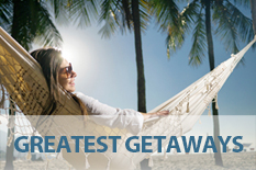 GREATEST GETAWAYS