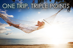 ONE TRIP. TRIPLE POINTS.