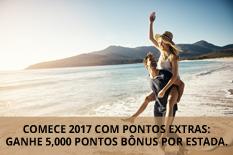 COMECE 2017 COM PONTOS EXTRAS: GANHE 5,000 PONTOS BÔNUS POR ESTADA.