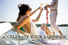 ACCELERATE YOUR EARNINGS