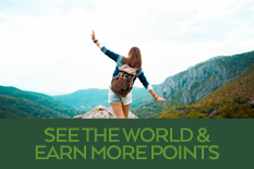 SEE THE WORLD and EARN MORE POINTS