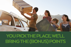 YOU PICK THE PLACE, WE'LL BRING THE (BONUS) POINTS